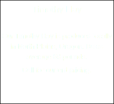 Timothy Hay Our Timothy Hay is produced locally in North Plains, Oregon. Bales average 60 pounds. Call for current pricing.